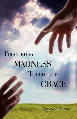 Touched by Madness Touched by Grace