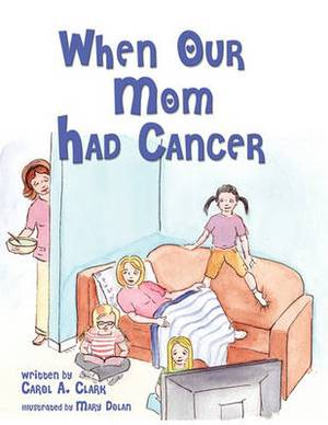 When Our Mom Had Cancer