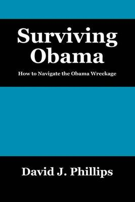Surviving Obama: How to Navigate the Obama Wreckage