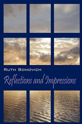 Reflections and Impressions
