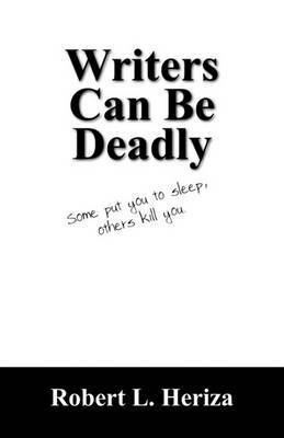 Writers Can Be Deadly: Some Put You to Sleep, Others Kill You