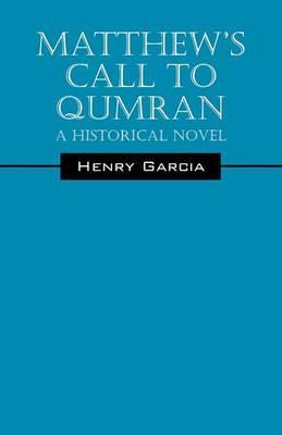 Matthew's Call to Qumran: A Historical Novel