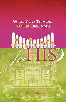 Will You Trade Your Dreams for His?