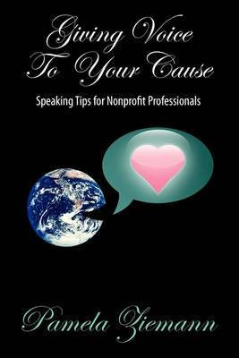 Giving Voice to Your Cause: Speaking Tips for Nonprofit Professionals