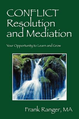 Conflict Resolution and Mediation: Your Opportunity to Learn and Grow