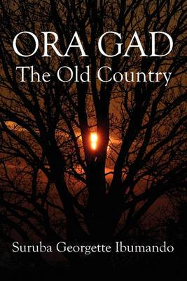 Ora Gad: The Old Country