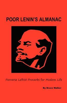 Poor Lenin's Almanac: Perverse Leftist Proverbs for Modern Life