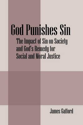 God Punishes Sin: The Impact of Sin on Society and God's Remedy for Social and Moral Justice