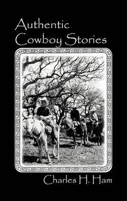 Authentic Cowboy Stories