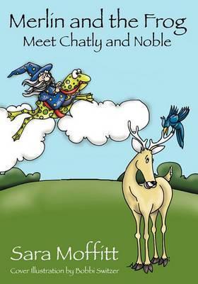 Merlin and the Frog Meet Chatly and Noble