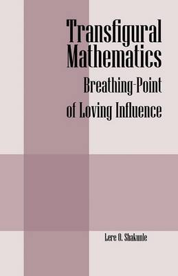 Transfigural Mathematics: Breathing-Point of Loving Influence