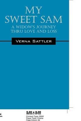 My Sweet Sam: A Widow's Journey Thru Love and Loss