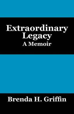 Extraordinary Legacy: A Memoir