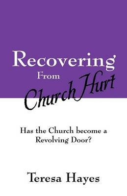 Recovering from Church Hurt: Has the Church Become a Revolving Door?