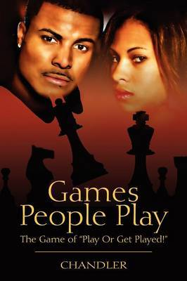Games People Play: The Game of Play or Get Played!
