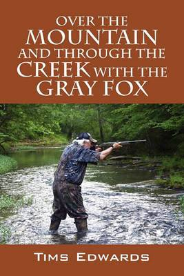 Over the Mountain and Through the Creek with the Gray Fox