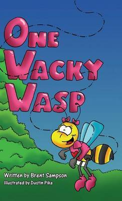One Wacky Wasp: The Perfect Children's Book for Kids Ages 3-6 Who Are Learning to Read