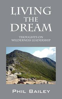 Living the Dream: Thoughts on Wilderness Leadership