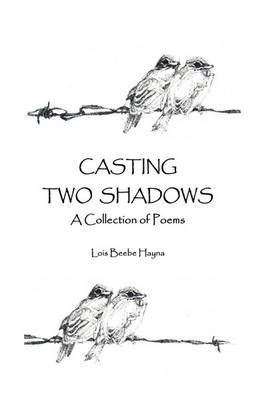 Casting Two Shadows: A Collection of Poems