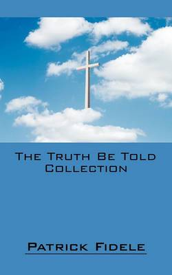 The Truth Be Told Collection: The Truth