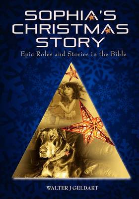 Sophia's Christmas Story: Epic Roles and Stories in the Bible