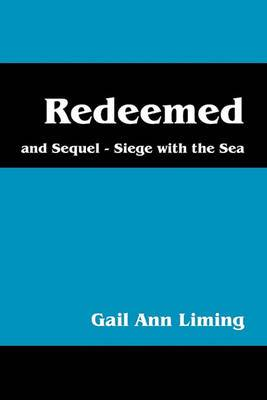 Redeemed: And Sequel-Siege with the Sea