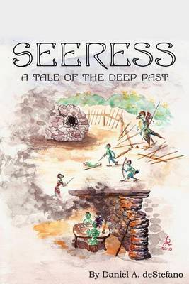Seeress: A Tale of the Deep Past