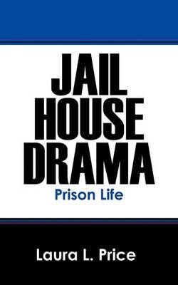 Jail House Drama: Prison Life