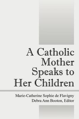 A Catholic Mother Speaks to Her Children