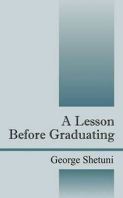 A Lesson Before Graduating