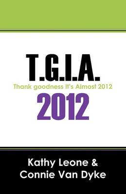T.G.I.A. 2012: Thank Goodness It's Almost 2012