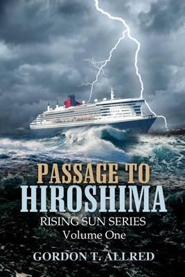 Passage to Hiroshima: Rising Sun Series Volume One