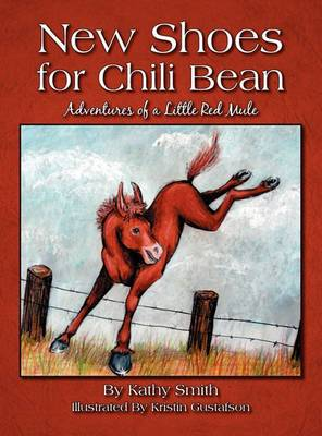 New Shoes for Chili Bean: Adventures of a Little Red Mule