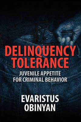 Delinquency Tolerance: Juvenile Appetite for Criminal Behavior
