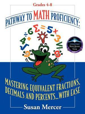 Pathway to Math Proficiency: Mastering Equivalent Fractions, Decimals and Percents...with Ease