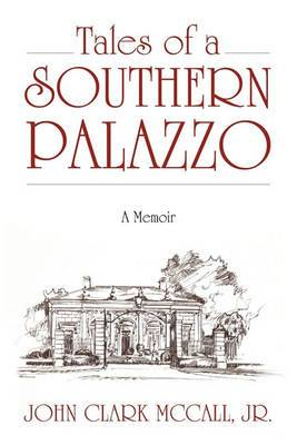 Tales of a Southern Palazzo: A Memoir