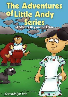 The Adventures of Little Andy Series: A Stormy Day on the Farm