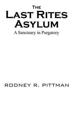 The Last Rites Asylum: A Sanctuary in Purgatory
