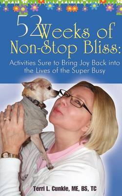 52 Weeks of Non-Stop Bliss: Activities Sure to Bring Joy Back in the Lives of the Super Busy