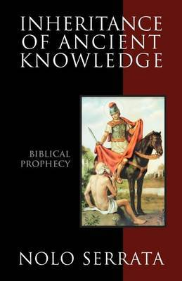 Inheritance of Ancient Knowledge: Biblical Prophecy