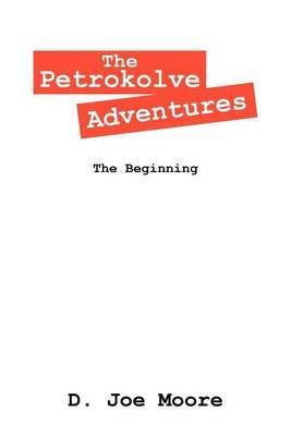 The Petrokolve Adventures: The Beginning