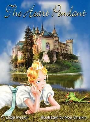 The Magic Heart Pendant: A Princess' Search for True Love Resplendent