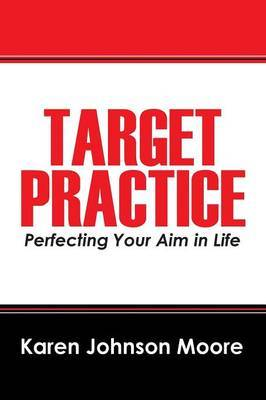 Target Practice: Perfecting Your Aim in Life