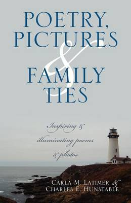 Poetry, Pictures & Family Ties  : Inspiring & Illuminating Poems & Photos