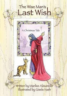 The Wise Man's Last Wish: A Christmas Tale