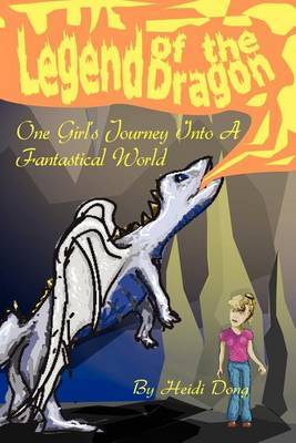 Legend of the Dragon: One Girl's Journey Into a Fantastical World