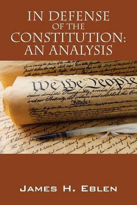 In Defense of the Constitution: An Analysis
