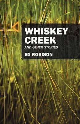 Whiskey Creek: And Other Stories
