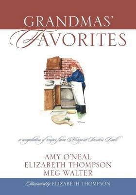 Grandmas' Favorites: A Compilation of Recipes from Margaret Sanders Buell