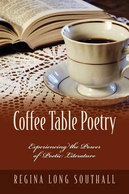 Coffee Table Poetry: Experiencing the Power of Poetic Literature